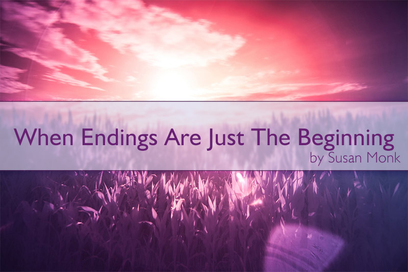 When Endings Are Just The Beginning